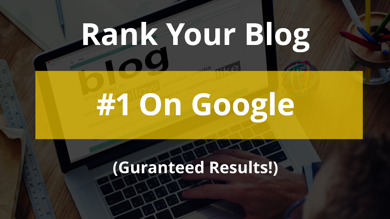10 Tips to Get WordPress or Blog Site on Google First Page