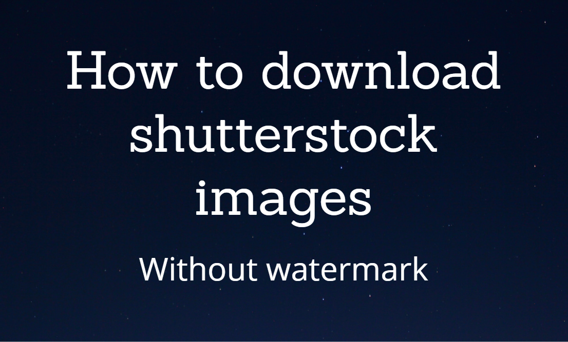 How to Download shutterstock without watermark image for free